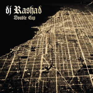 DJ_Rashad_-_Double_Cup_medium_image